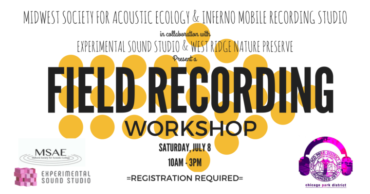 Field Recording Workshop Sat., July 8th