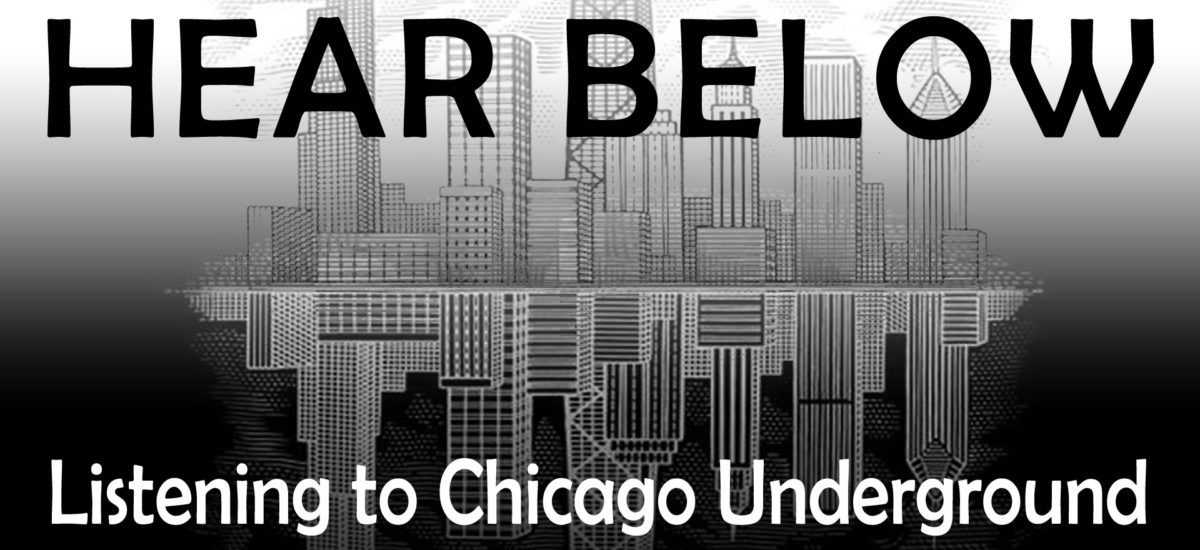 HEAR BELOW: Listening to Chicago Underground