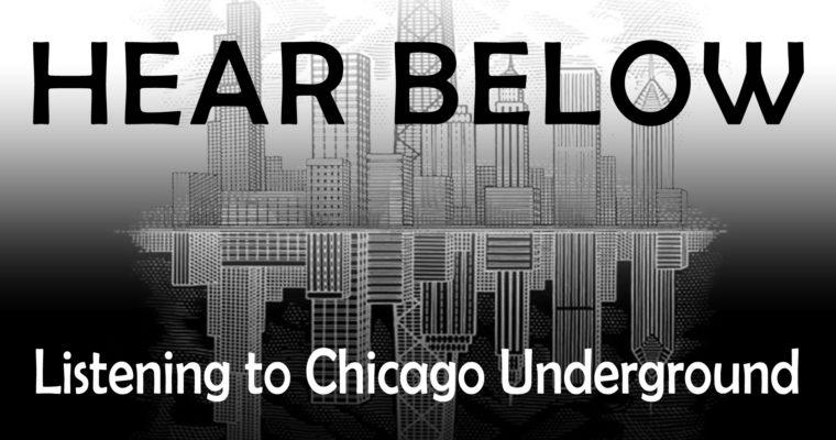 HEAR BELOW: Listening to Chicago Underground